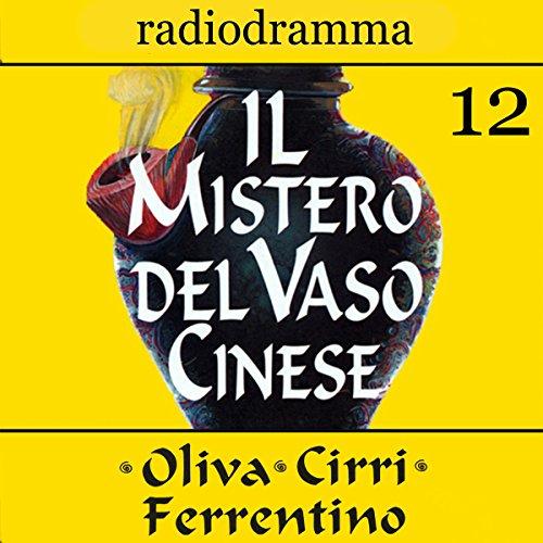 Il mistero del vaso cinese 12 | Carlo Oliva