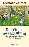 Dietmar Grieser: Der Onkel aus Preßburg