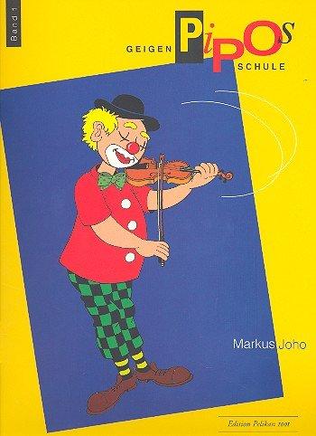 Pipos Geigenschule Band 1 : Eine Schule für kleine Kinder