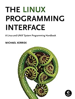 The Linux Programming Interface  A Linux and UNIX System Programming Handbook