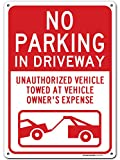 """No Parking in Driveway Sign Unauthorized Vehicles Will Be Towed, 10"""" x 14"""" Industrial Grade Aluminum, Easy Mounting, Rust-Free/Fade Resistance, Indoor/Outdoor, USA Made by MY SIGN CENTER"""