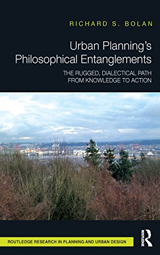 Urban Planning's Philosophical Entanglements: The Rugged, Dialectical Path from Knowledge to Action (Routledge Research in Planning and Urban Design) (English Edition)