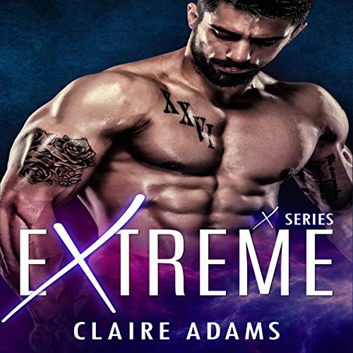 Extreme - the Complete Series Box Set (A Single Dad Fake Boyfriend Romance) audiobook cover art