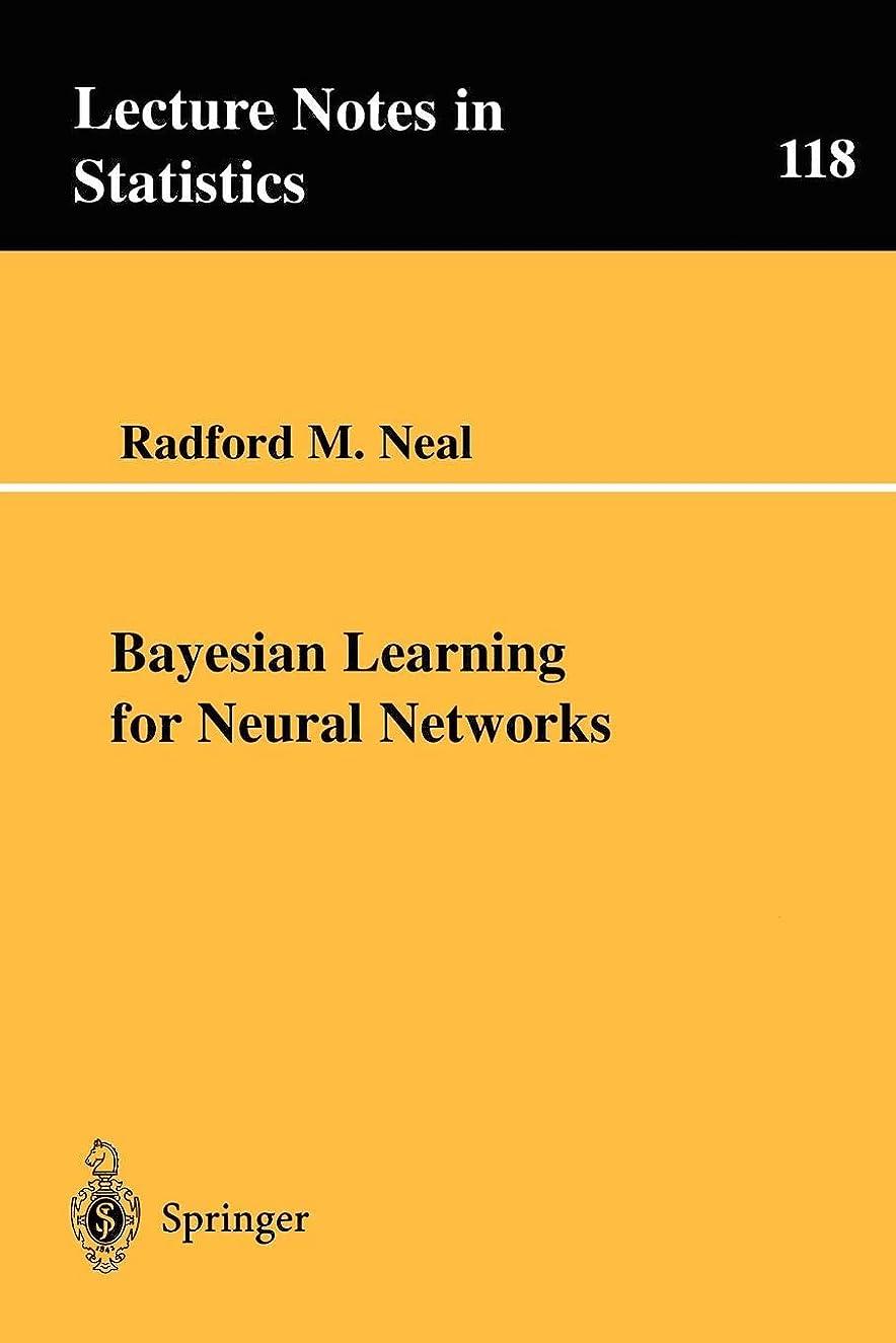 軍艦屋内収まるBayesian Learning for Neural Networks (Lecture Notes in Statistics)