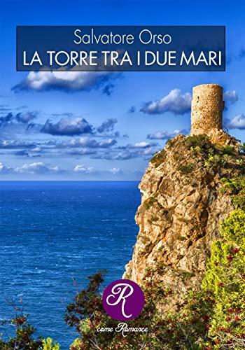 La torre tra i due mari (R come Romance)