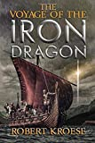 The Voyage of the Iron Dragon: An Alternate History Viking Epic