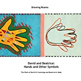 David and Beatrice: Hands and Other Symbols: The Work of David W. Cummings and Beatrice M. Mady