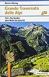 Grande Traversata delle Alpi Norden: Teil1:DerNorden: Vom Wallis ins Susa-Tal | GTA Ausgabe 2018 (Naturpunkt)