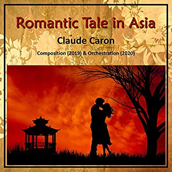 Romantic Tale in Asia (Orchestrated)