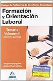 Cuerpo de profesores de enseñanza secundaria. Formación y orientación laboral. Temario. Volumen ii. Derecho del trabajo (Profesores Eso - Fp 2012)