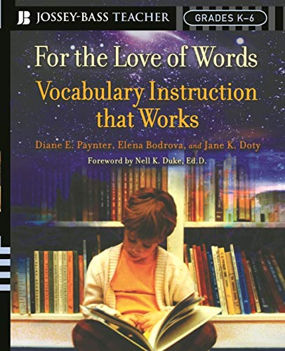 Download For the Love of Words Vocabulary Instruction that Works (Jossey-Bass Teacher) 0787977845