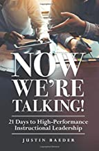 Now We're Talking! 21 Days to High-Performance Instructional Leadership (Making Time for Classroom Observation and Teacher Evaluation)