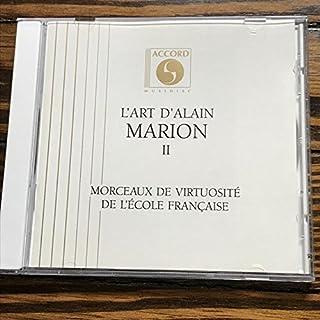 L'Art d'Alain Marion II: Morceaux de virtuosite de l'ecole francaise