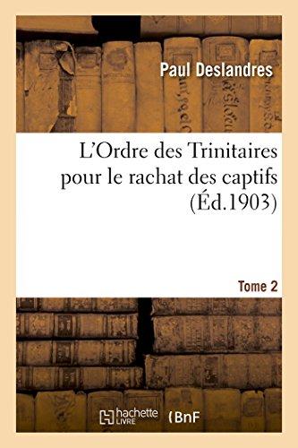L'Ordre des Trinitaires pour le rachat des captifs. Tome 2 PDF Books