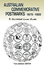 Australian Commemorative Postmarks 1879-1980: A Scribbled Lines Guide by Mr Peter James Bond (2014-06-02)