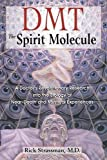 M.D. Rick Strassman: Dmt : The Spirit Molecule: A Doctor's Revolutionary Research Into the Biology of Near-Death and Mystical Experiences (Paperback); 2000 Edition