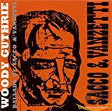 Songtexte von Woody Guthrie - Ballads of Sacco & Vanzetti