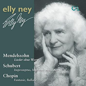 Elly Ney Plays Mendelssohn, Schubert And Chopin