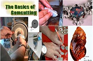 Master Techniques for Performing All Types of Gem Cutting (GemLore Publications, Vol. 18)