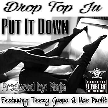 Put It Down (feat. Teezy Guapo & Moe Profit)