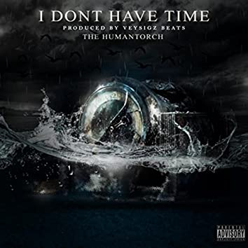 I Don't Have Time