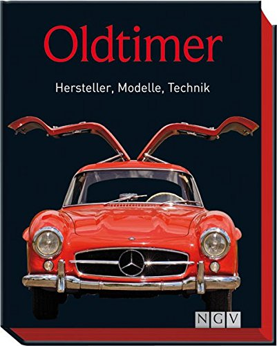 Oldtimer: Hersteller, Modelle, Technik