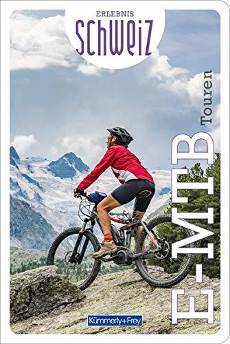 E-Mountainbike Touren Erlebnis Schweiz (Kümmerly+Frey Freizeitbücher)