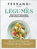 Légumes - Recettes et techniques d'une école d'excellence