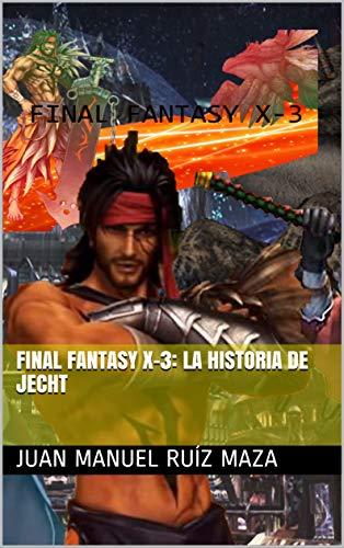 Final Fantasy X-3: La historia de Jecht (Spanish Edition)