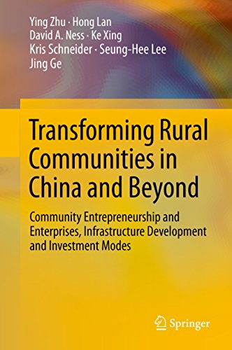 Transforming Rural Communities in China and Beyond: Community Entrepreneurship and Enterprises, Infrastructure Development and Investment Modes (English Edition)