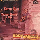 Songtexte von Eddy Arnold - Cattle Call - Thereby Hangs a Tale