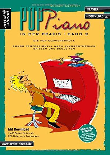 Pop-Piano in der Praxis - Band 2: Songs professionell nach Akkordsymbolen spielen und begleiten (inkl. Download)