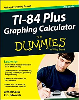Ti-84 Plus Graphing Calculator For Dummies (English Edition)