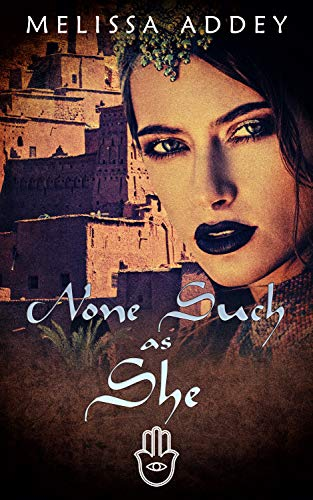 None Such as She: The emotional story of a legendary queen whose desire for love warped her ambition and power. (The Moroccan Empire Book 3) (English Edition)