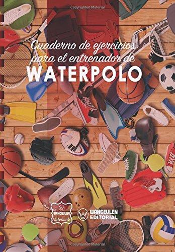 Cuaderno de Ejercicios para el Entrenador de Waterpolo