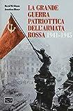 La grande guerra patriottica dell'Armata Rossa 1941-1945