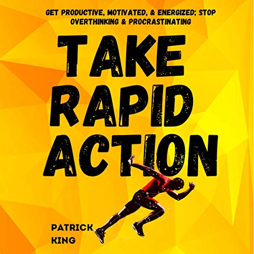 Take Rapid Action Audiobook By Patrick King cover art