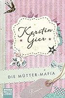 Die Mütter-Mafia 3404152964 Book Cover