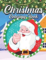 Christmas Coloring Book: An Adult Coloring Book Featuring Beautiful Winter Landscapes and Heart Warming Holiday Scenes for Stress Relief and Relaxation