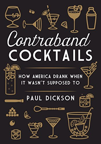 Image of Contraband Cocktails: How America Drank When It Wasn't Supposed To (MELVILLE HOUSE)