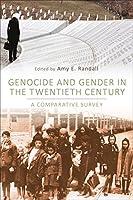 Genocide and Gender in the Twentieth Century: A Comparative Survey