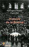 Histoire de la Bourse de Paul LAGNEAU-YMONET (1 janvier 2012) Broché