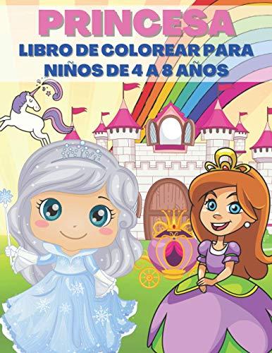 Princesa Libro De Colorear Para Niños De 4 a 8 Años: Increíbles Páginas Para Colorear Para Niños   50 Dibujo Sencillo Y De Alta Calidad De Princesa   Colorear Un Mundo Lleno De Magia