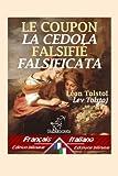 Le Coupon Falsifié – La cedola falsificata: Bilingue avec le texte parallèle - Bilingue con testo a fronte: Français-Italien / Francese-Italiano