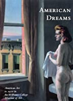American Dreams: American Art to 1950 in the Williams College Museum of Art