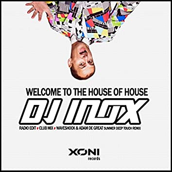 Welcome To The House Of House