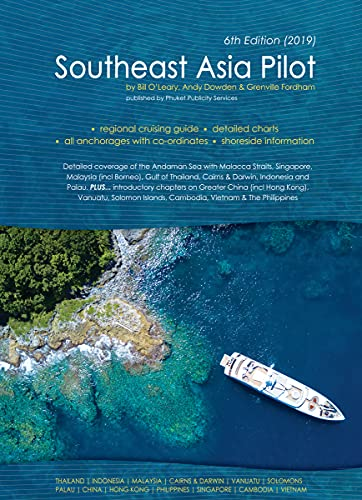 Southeast Asia Pilot: The definitive cruising guide to the seas of Southeast Asia and beyond (English Edition)