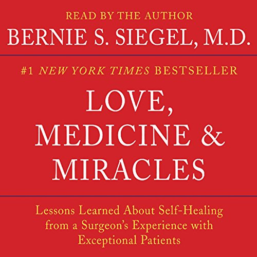 Love, Medicine and Miracles Audiobook By Bernie S. Siegel cover art