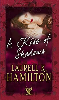A Kiss Of Shadows: (Merry Gentry 1) (A Merry Gentry Novel) by [Laurell K. Hamilton]