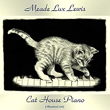 Cat House Piano (Remastered 2018)